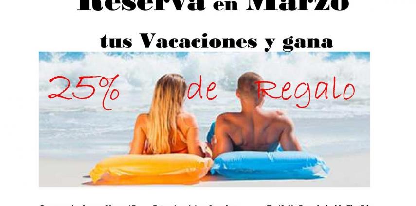 hasta 25 % en Marzo con tarifa NO reembolsable